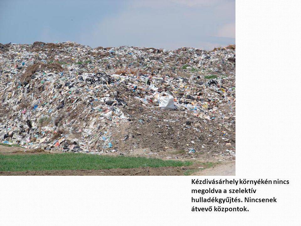 Kézdivásárhely környékén nincs megoldva a szelektív hulladékgyűjtés. Nincsenek átvevő központok.