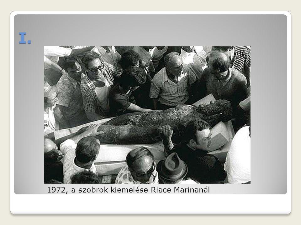 I. 1972, a szobrok kiemelése Riace Marinanál
