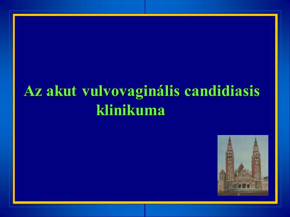 Az akut vulvovaginális candidiasis klinikuma klinikuma