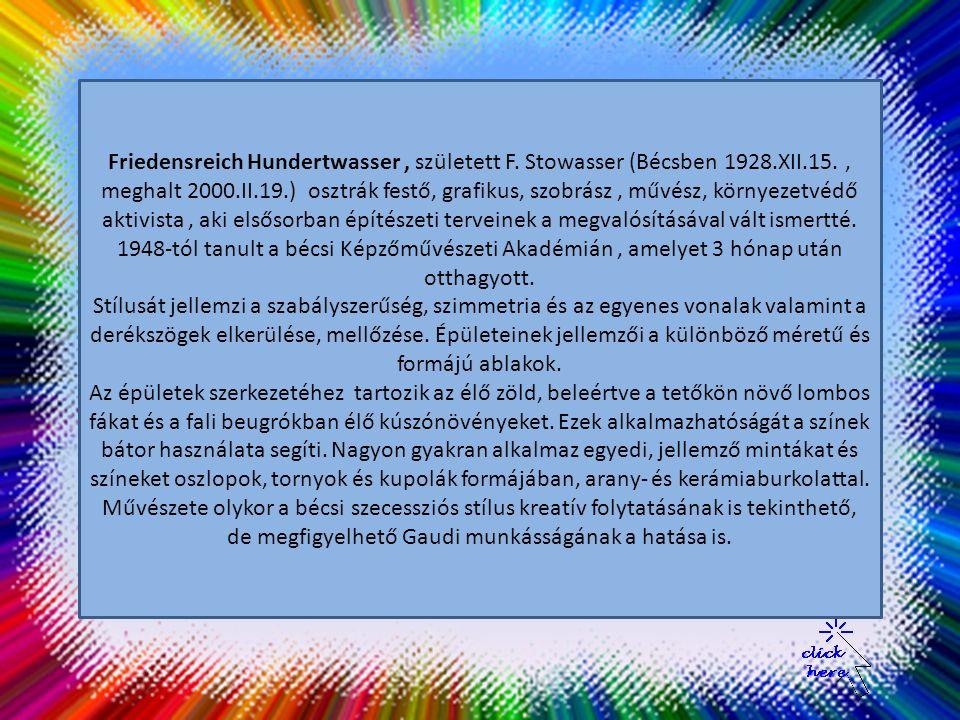 Friedensreich Hundertwasser, właściwie Friedrich Stowasser (ur.