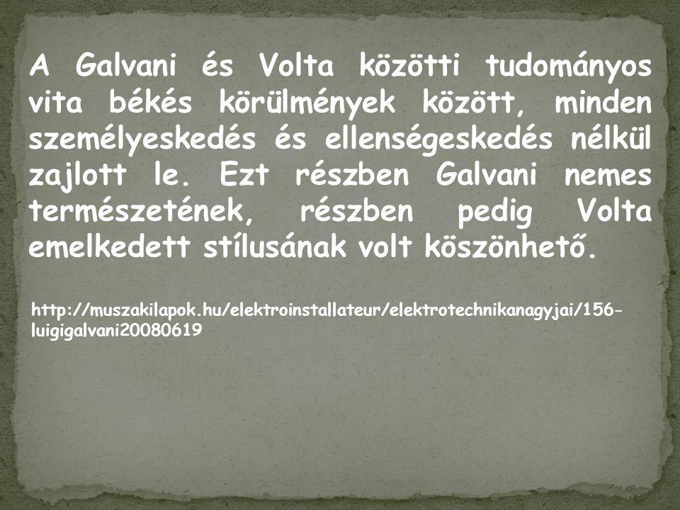 A Galvani és Volta közötti tudományos vita békés körülmények között, minden személyeskedés és ellenségeskedés nélkül zajlott le. Ezt részben Galvani n