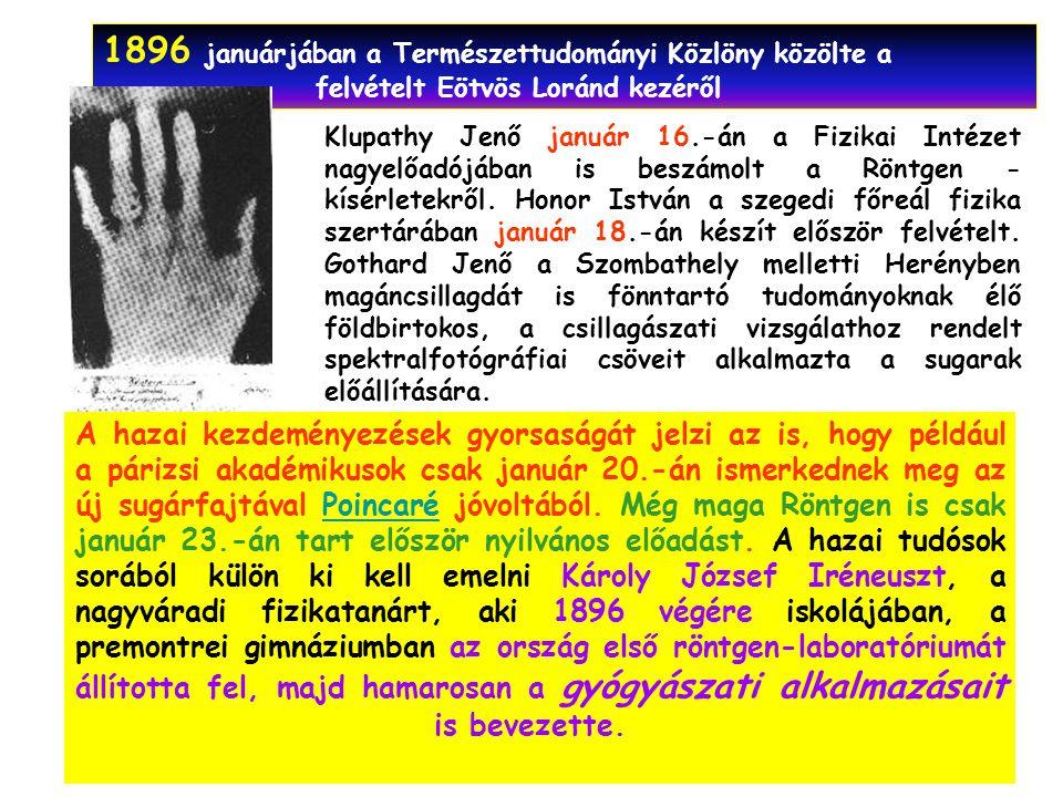 1896 januárjában a Természettudományi Közlöny közölte a felvételt Eötvös Loránd kezéről Klupathy Jenő január 16.-án a Fizikai Intézet nagyelőadójában