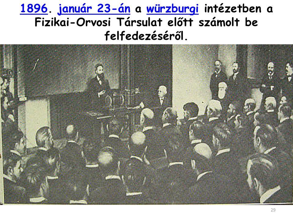 BÁRIUMPLATINCIANID 1895 november 8 Fekete papírburkolat Áthatol a fekete papírlapon és vastagabb tárgyakon is - azaz nagy áthatolóképességű – eddig ismeretlen – sugárzás keletkezett, amelyet Röntgen X-SUGÁRZÁS –nak nevezett.