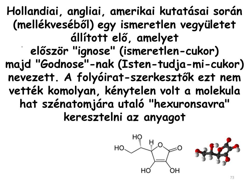Szent-Györgyi Albert különböző növényekből próbált előállítani ascorbin-savat. 72