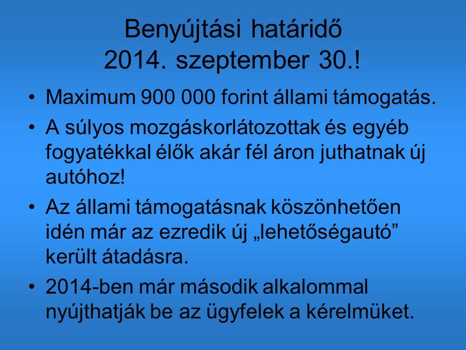 Benyújtási határidő 2014. szeptember 30.! Maximum 900 000 forint állami támogatás. A súlyos mozgáskorlátozottak és egyéb fogyatékkal élők akár fél áro