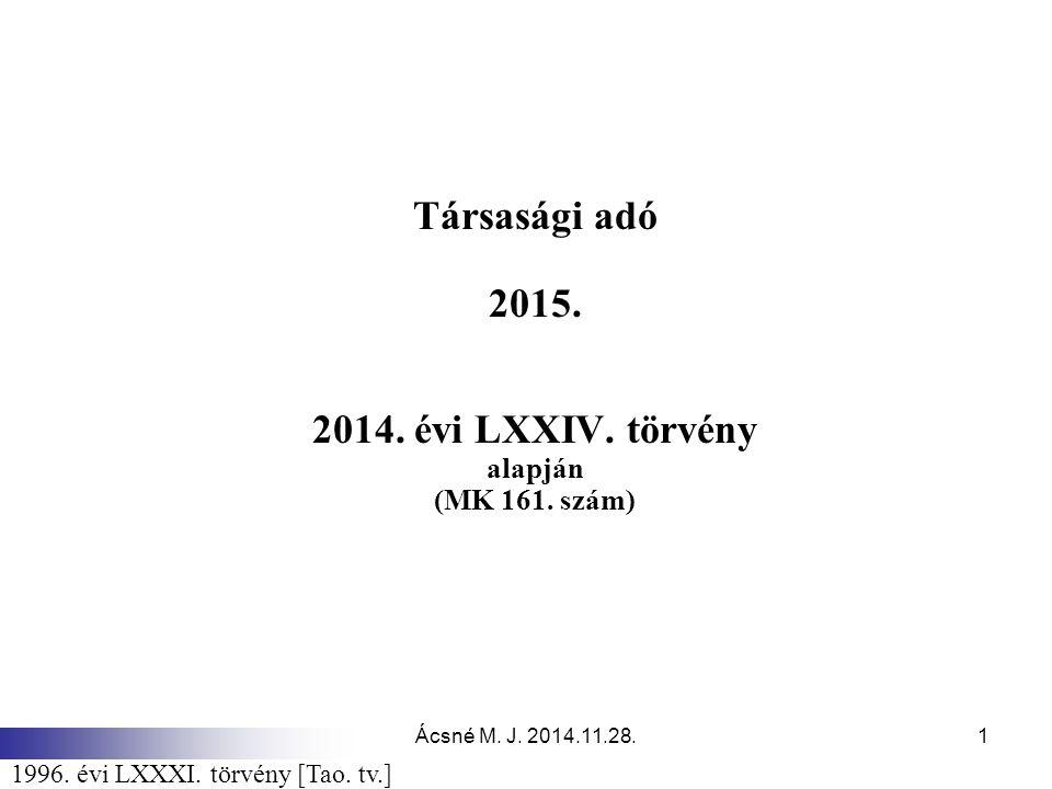 Ácsné M.J. 2014.11.28.1 Társasági adó 2015. 2014.
