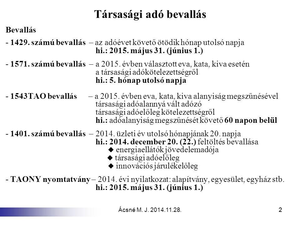 Ácsné M.J. 2014.11.28.33 Az adófelajánlás és az adókedvezmény Ugyanazon adóév tekintetében a 22.