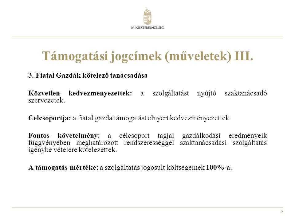 10 Támogatási jogcímek (műveletek) IV.4.