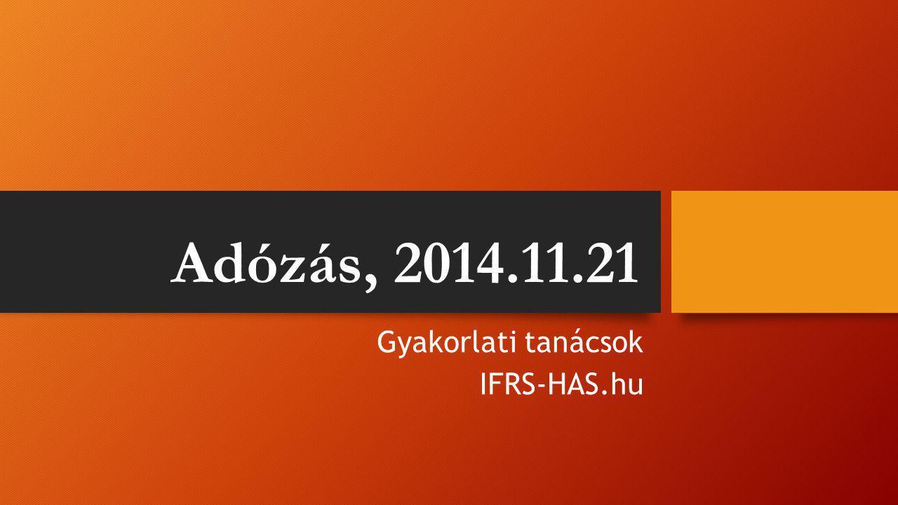 Adózás, 2014.11.21 Gyakorlati tanácsok IFRS-HAS.hu