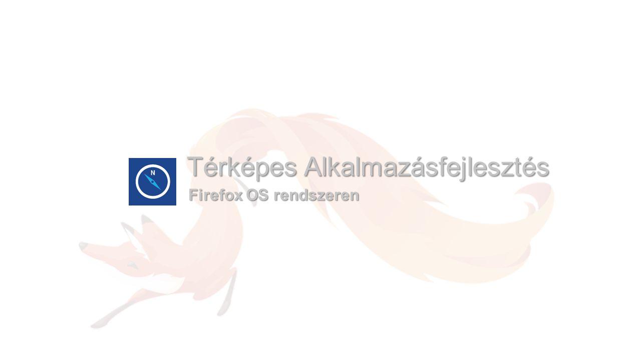 Térképes Alkalmazásfejlesztés Firefox OS rendszeren
