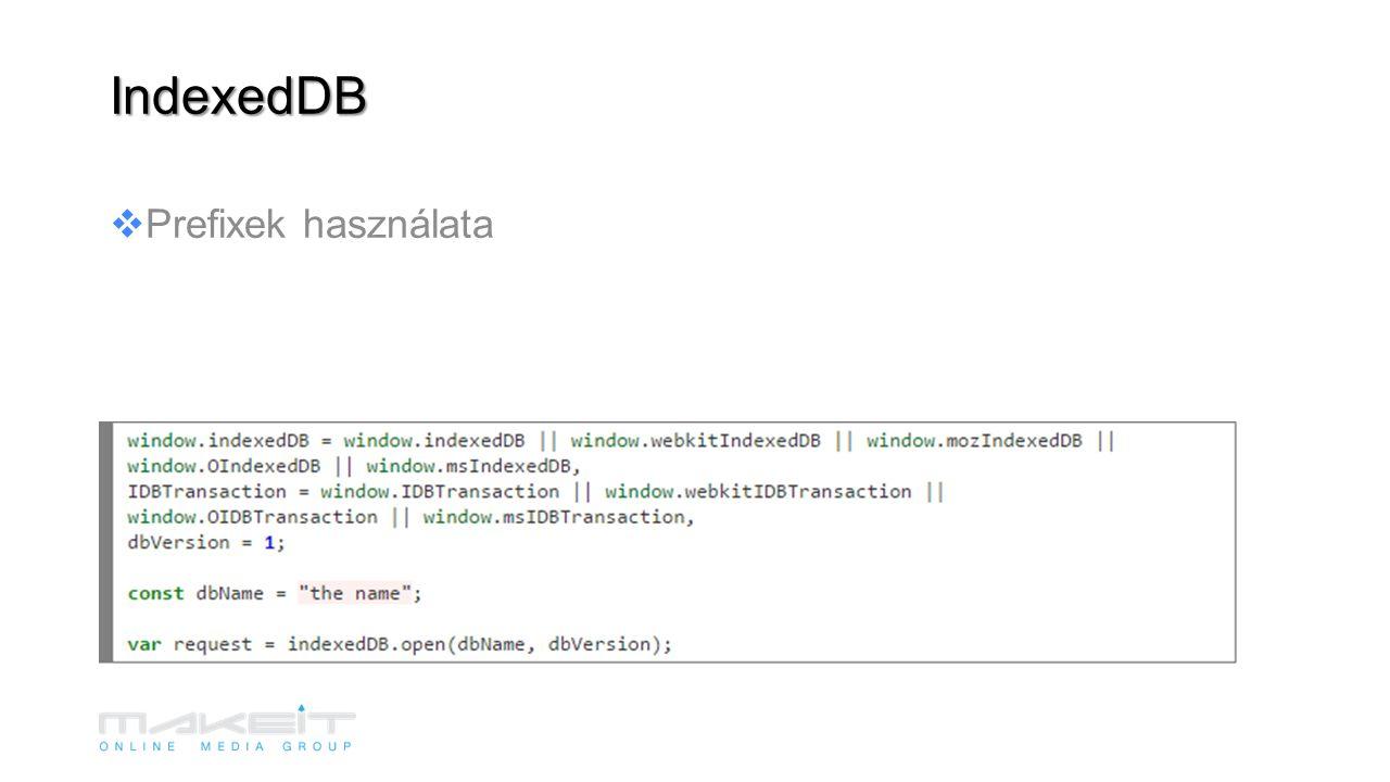 IndexedDB  Prefixek használata