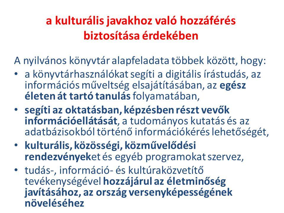 a kulturális javakhoz való hozzáférés biztosítása érdekében A nyilvános könyvtár alapfeladata többek között, hogy: a könyvtárhasználókat segíti a digi