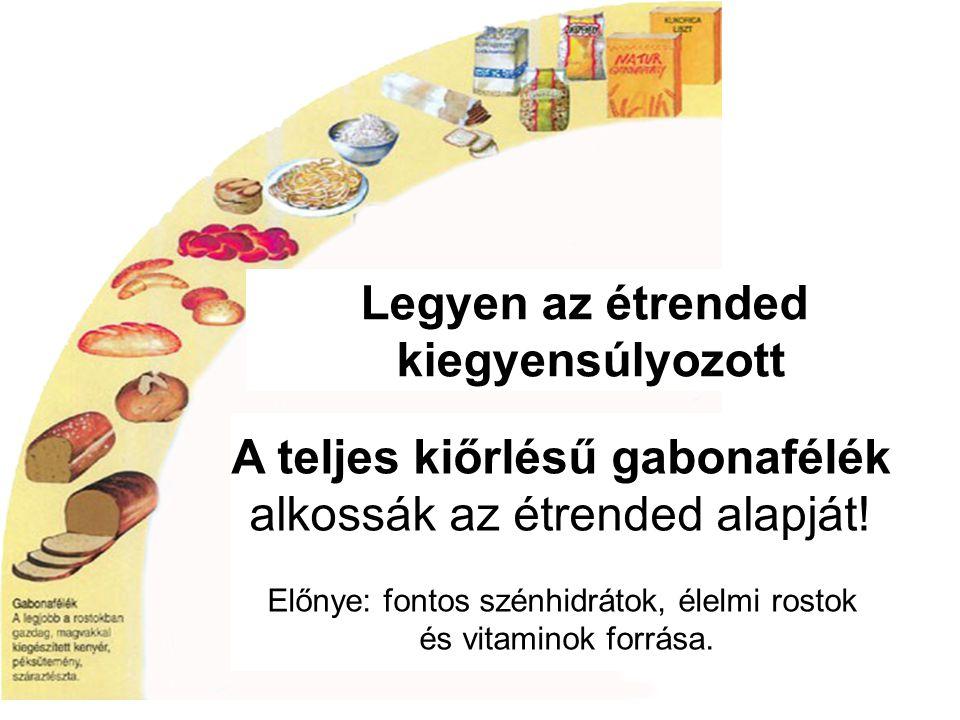 Zöldségfélékből és gyümölcsből fogyassz legalább napi 3-4 adagot.