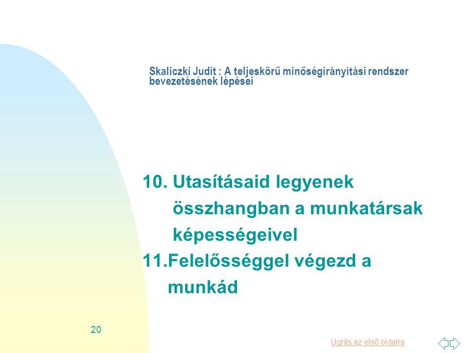 Ugrás az első oldalra 20 Skaliczki Judit : A teljeskörű minőségirányítási rendszer bevezetésének lépései 10.