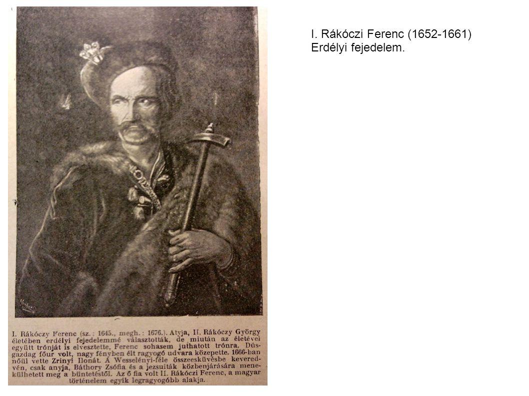 I. Rákóczi Ferenc (1652-1661) Erdélyi fejedelem.