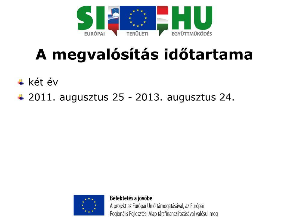 A megvalósítás időtartama két év 2011. augusztus 25 - 2013. augusztus 24.