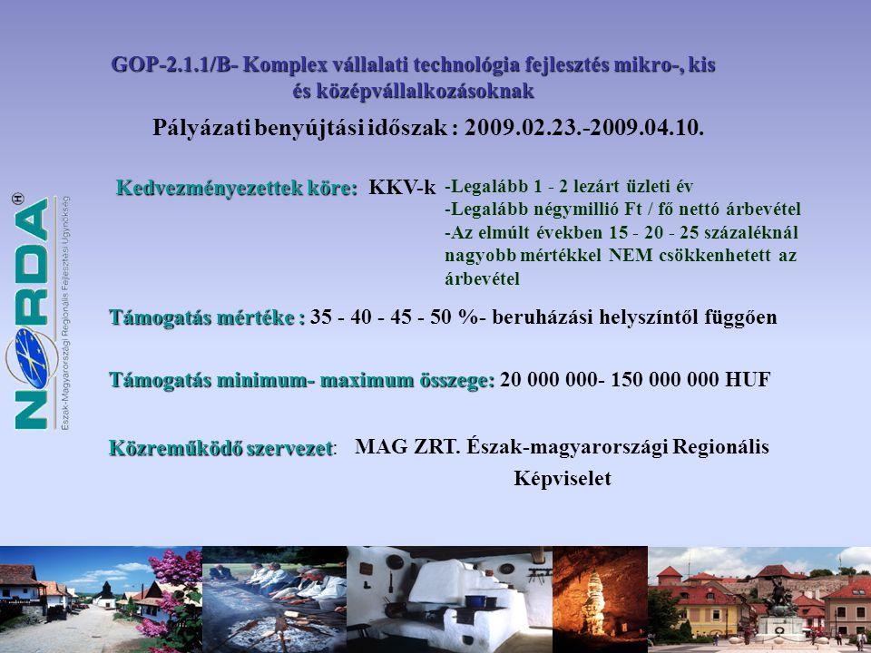 Pályázati benyújtási időszak : 2009.02.23.-2009.04.10.