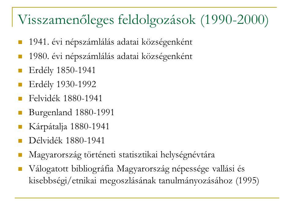 Visszamenőleges feldolgozások (1990-2000) 1941. évi népszámlálás adatai községenként 1980.