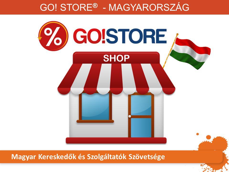 GO! STORE ® - MAGYARORSZÁG Magyar Kereskedők és Szolgáltatók Szövetsége
