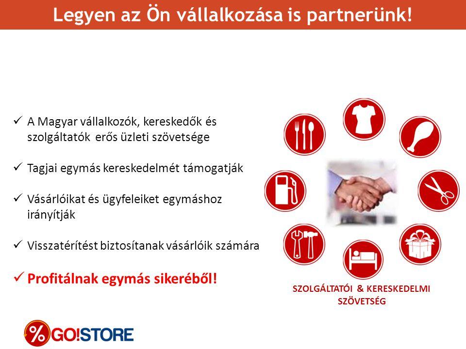 Legyen az Ön vállalkozása is partnerünk! A Magyar vállalkozók, kereskedők és szolgáltatók erős üzleti szövetsége Tagjai egymás kereskedelmét támogatjá
