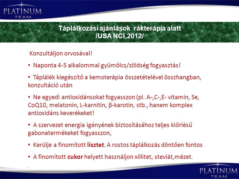 Táplálkozási ajánlások rákterápia alatt /USA NCI,2012/ Konzultáljon orvosával.