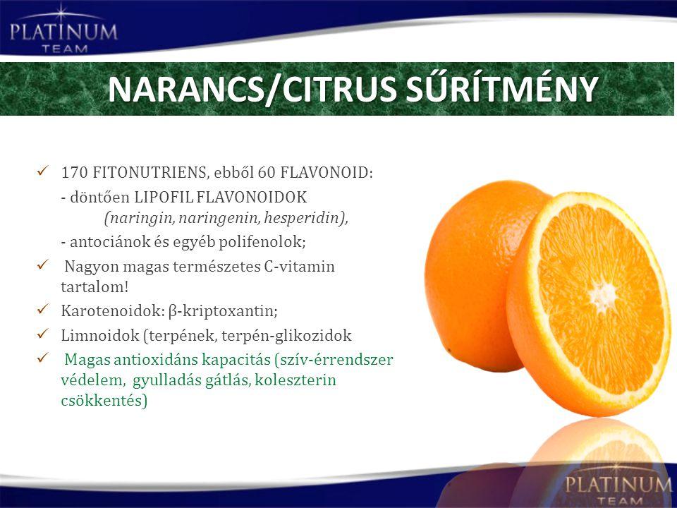 170 FITONUTRIENS, ebből 60 FLAVONOID: - döntően LIPOFIL FLAVONOIDOK (naringin, naringenin, hesperidin), - antociánok és egyéb polifenolok; Nagyon magas természetes C-vitamin tartalom.