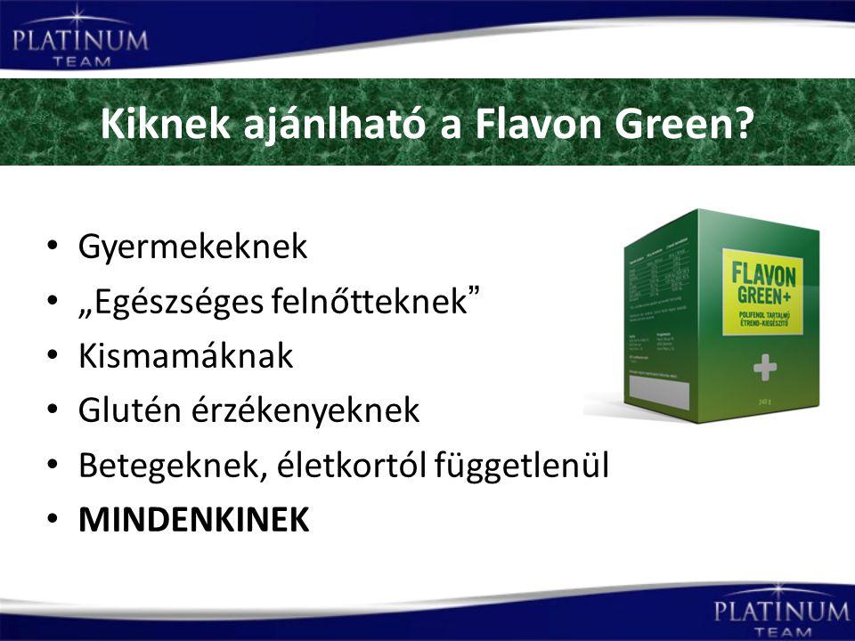 Kiknek ajánlható a Flavon Green.