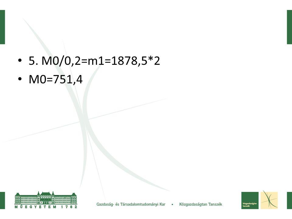 5. M0/0,2=m1=1878,5*2 M0=751,4
