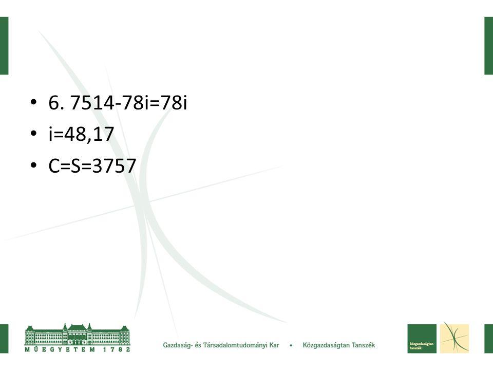 6. 7514-78i=78i i=48,17 C=S=3757