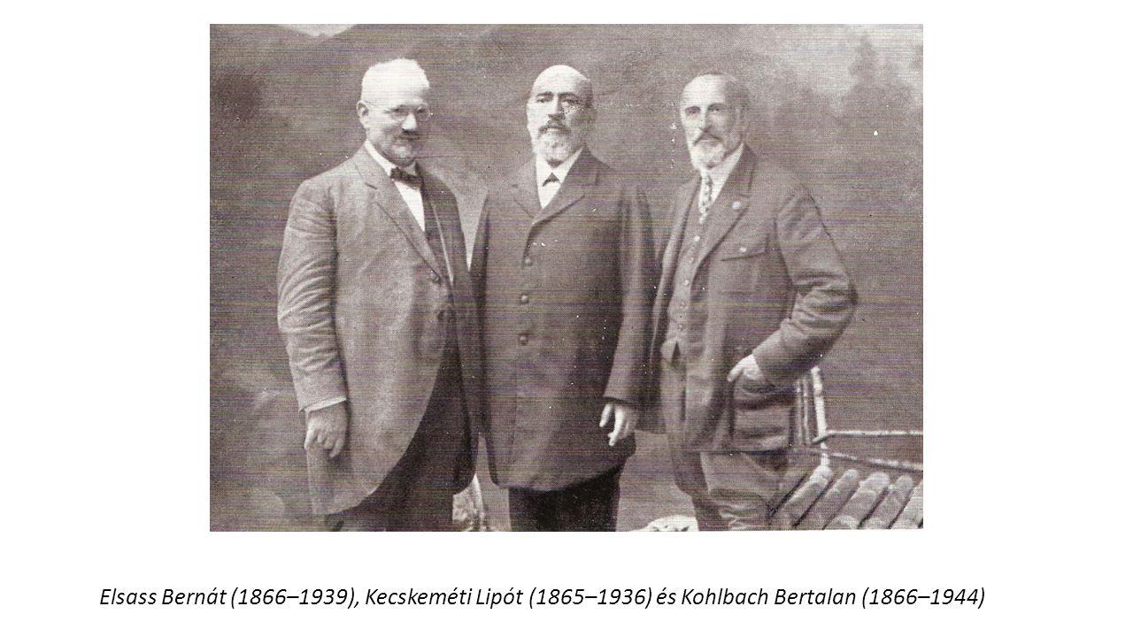 Elsass Bernát (1866–1939), Kecskeméti Lipót (1865–1936) és Kohlbach Bertalan (1866–1944)