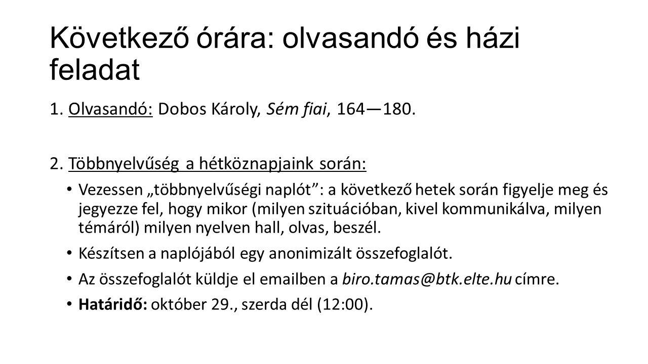 Következő órára: olvasandó és házi feladat 1. Olvasandó: Dobos Károly, Sém fiai, 164—180.