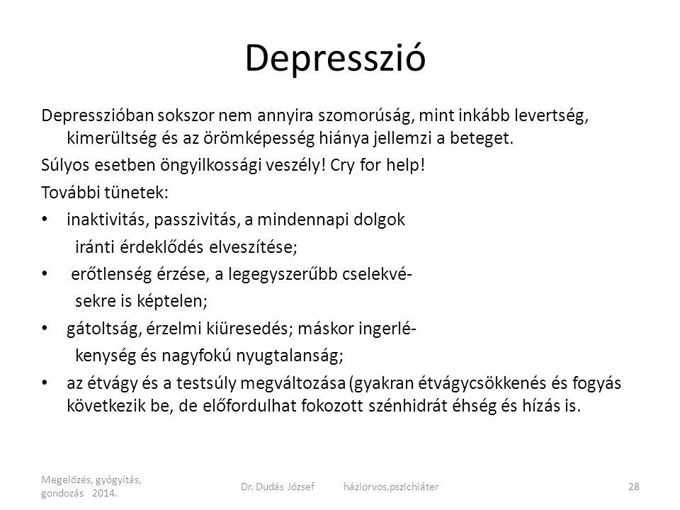 Depresszió Depresszióban sokszor nem annyira szomorúság, mint inkább levertség, kimerültség és az örömképesség hiánya jellemzi a beteget. Súlyos esetb