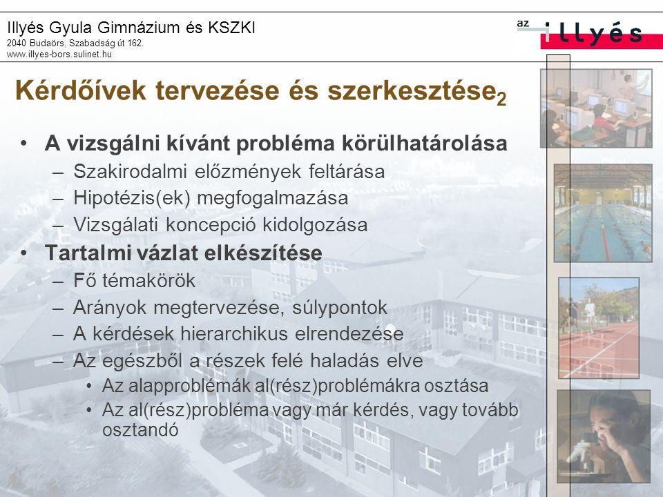 Illyés Gyula Gimnázium és KSZKI 2040 Budaörs, Szabadság út 162. www.illyes-bors.sulinet.hu Kérdőívek tervezése és szerkesztése 2 A vizsgálni kívánt pr