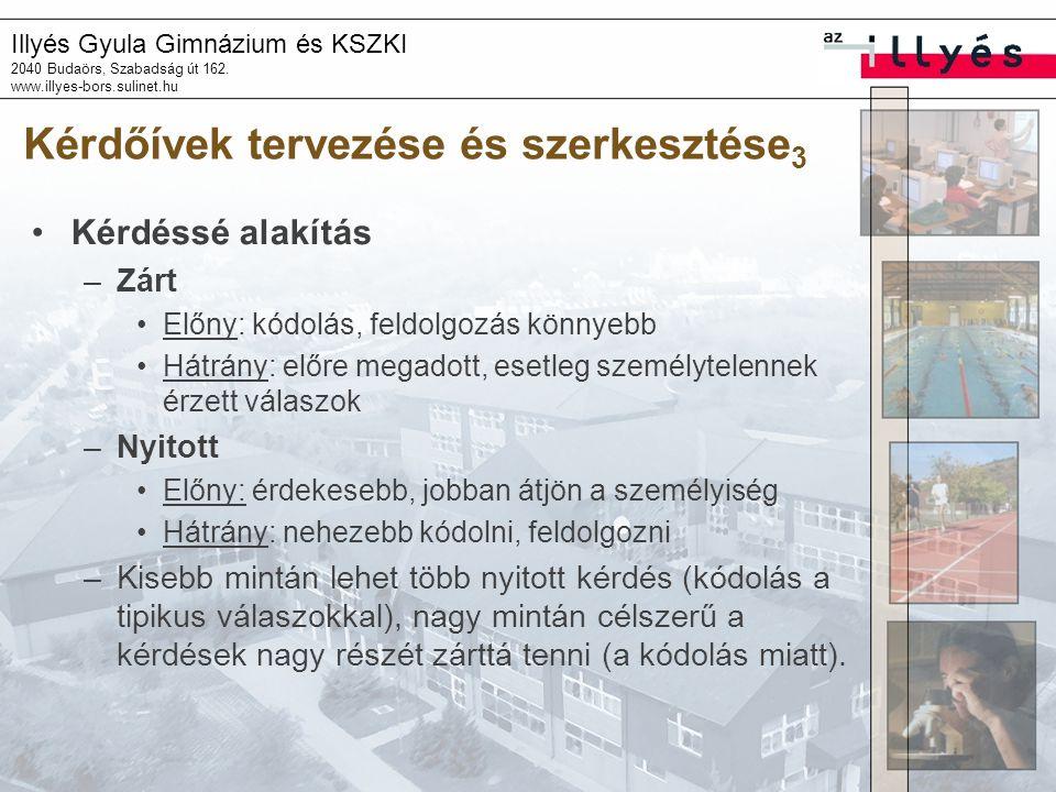 Illyés Gyula Gimnázium és KSZKI 2040 Budaörs, Szabadság út 162. www.illyes-bors.sulinet.hu Kérdőívek tervezése és szerkesztése 3 Kérdéssé alakítás –Zá