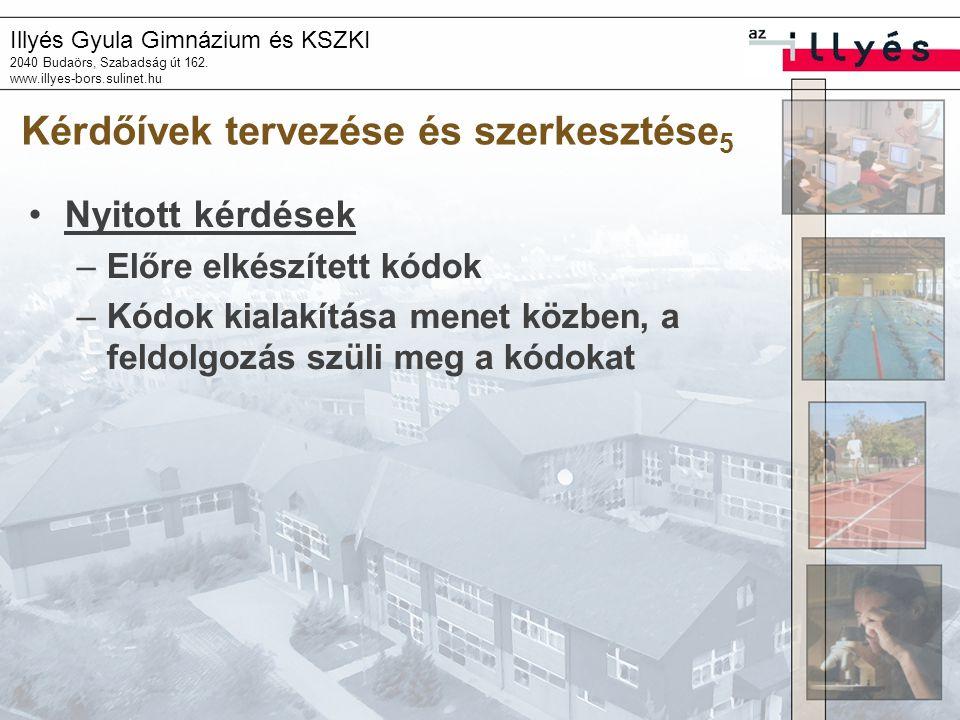 Illyés Gyula Gimnázium és KSZKI 2040 Budaörs, Szabadság út 162. www.illyes-bors.sulinet.hu Kérdőívek tervezése és szerkesztése 5 Nyitott kérdések –Elő