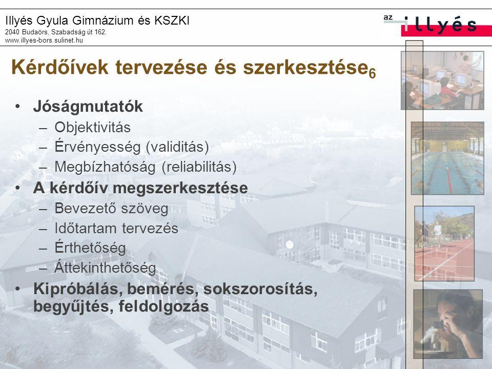 Illyés Gyula Gimnázium és KSZKI 2040 Budaörs, Szabadság út 162. www.illyes-bors.sulinet.hu Kérdőívek tervezése és szerkesztése 6 Jóságmutatók –Objekti
