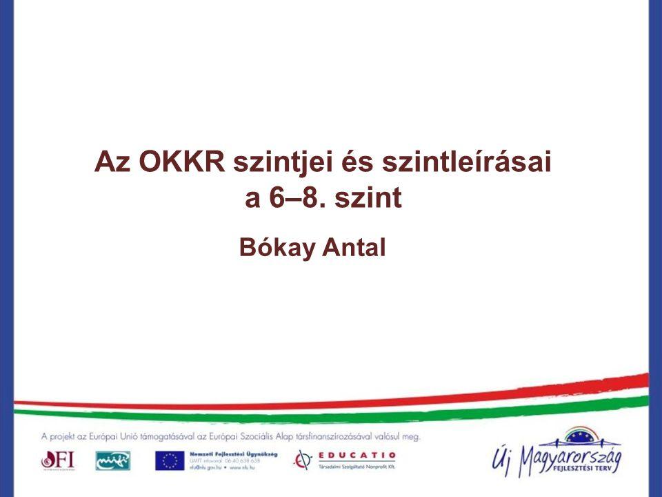 Az OKKR szintjei és szintleírásai a 6–8. szint Bókay Antal