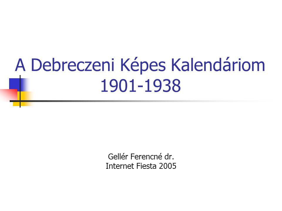 A Debreczeni Képes Kalendáriom 1901-1938 Gellér Ferencné dr. Internet Fiesta 2005