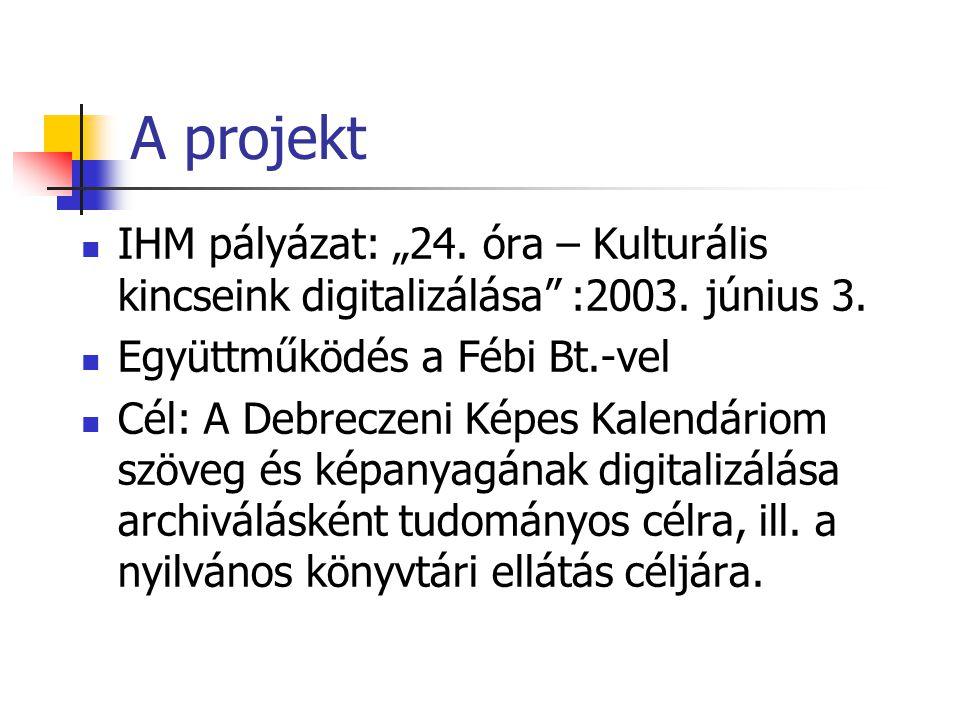 """A projekt IHM pályázat: """"24. óra – Kulturális kincseink digitalizálása :2003."""