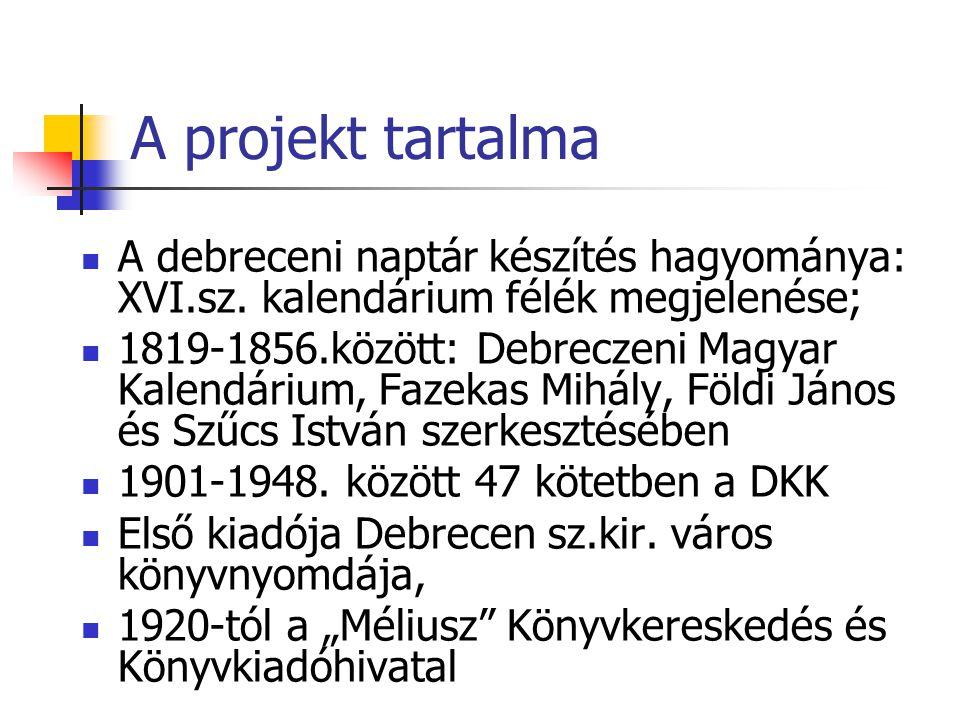 A projekt tartalma A debreceni naptár készítés hagyománya: XVI.sz.