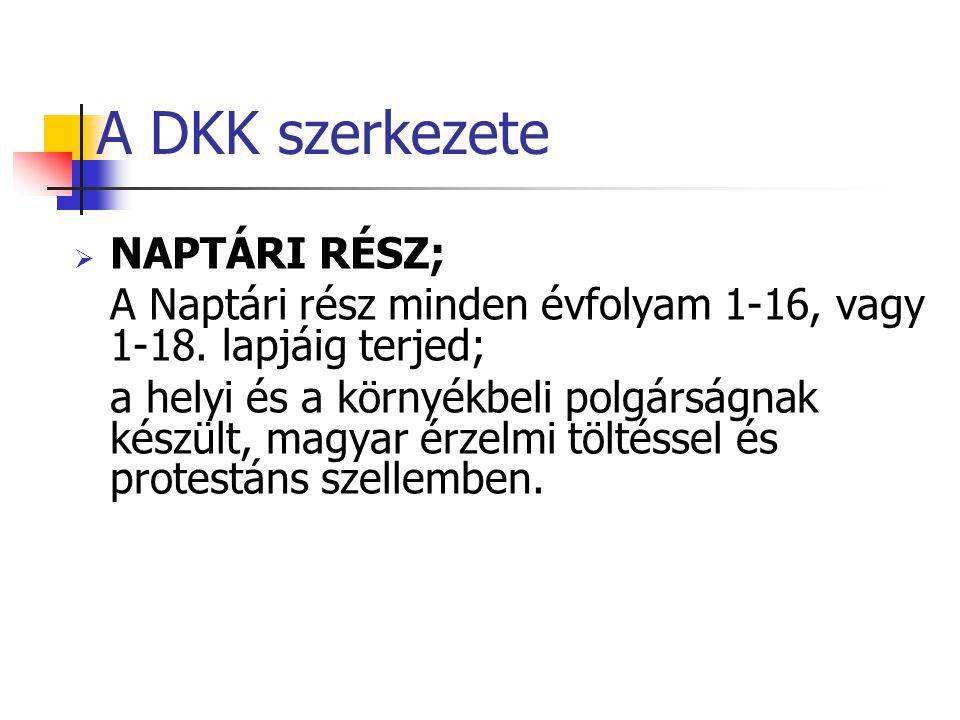 A DKK szerkezete  NAPTÁRI RÉSZ; A Naptári rész minden évfolyam 1-16, vagy 1-18.