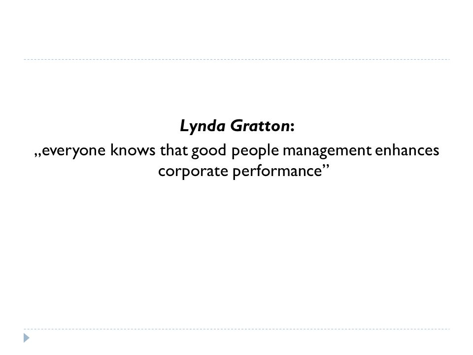 "Lynda Gratton: ""everyone knows that good people management enhances corporate performance"""