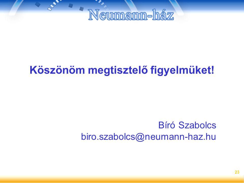 23 Köszönöm megtisztelő figyelmüket! Bíró Szabolcs biro.szabolcs@neumann-haz.hu
