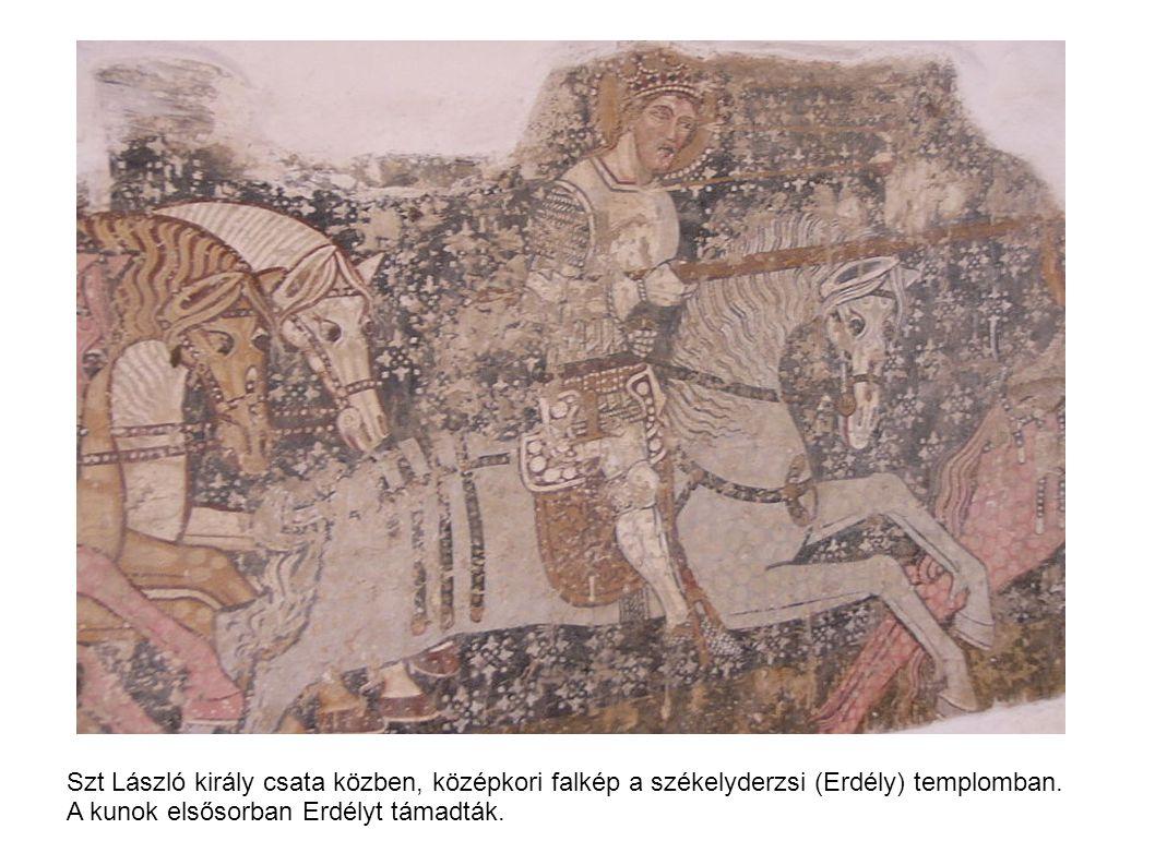 Szt László király csata közben, középkori falkép a székelyderzsi (Erdély) templomban. A kunok elsősorban Erdélyt támadták.
