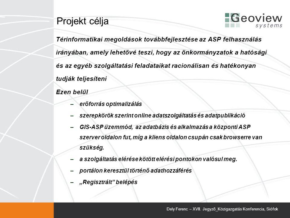 Projekt célja TARIPAR3 projekt az online és mobil tartalomszolgáltatás fejlesztéséért az online és mobil tartalomipari szolgáltatások terjedéséhez elengedhetetlen technikai-infrastrukturális háttér létrehozása az önkormányzati adatvagyon hasznosításának elősegítése Projekt célcsoport Informatikai fejlesztéssel foglakozó KKV-k Önkormányzatok Felsőoktatási intézmények Ügyintézés alanyai (gazdasági-, non-profit társaságok, magánszemélyek Dely Ferenc – XVII.