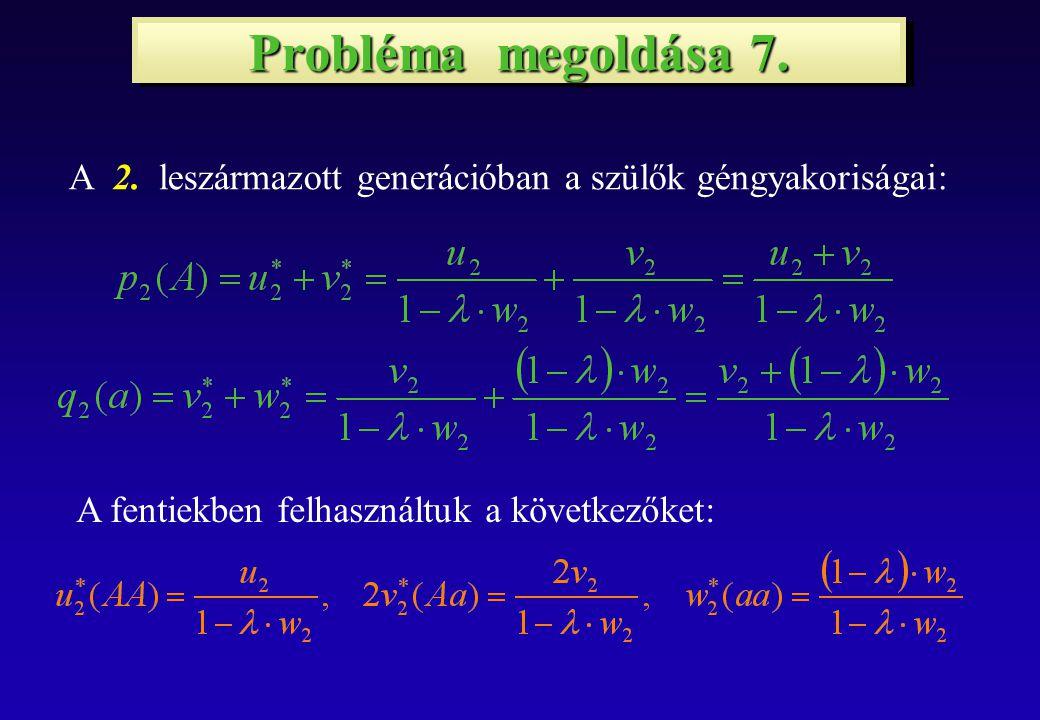 Probléma megoldása 7. A 2.