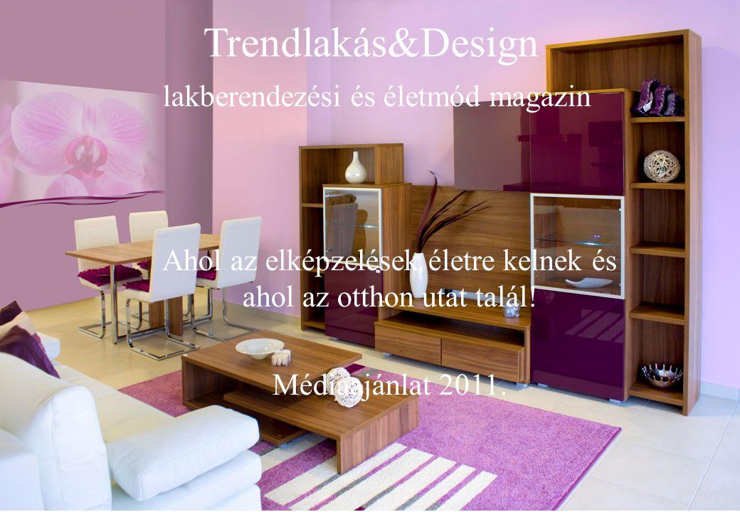 Trendlakás&Design lakberendezési és életmód magazin Ahol az elképzelések életre kelnek és ahol az otthon utat talál.