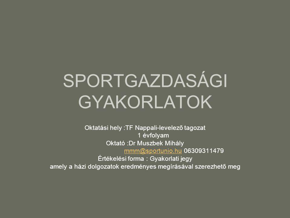 52 Ajánlott ismeretek www.mlsz.hu(sportági szövetség) www.uefa(fifa).com www.ftc.hu Sportszakmai eredmények,,helyezések,ranglisták, sportágfejlesztés,Tao www.trasfermart.hu Klubérték,játékosérték,átigazolási díjak www.e-beszámoló.hu Sportvállalkozások,sportszövetségek,cégjogi és mérleg, eredmény kimutatás,kiegészítő melléklet www.deloitte.hu tanulmányokwww.deloitte.hu