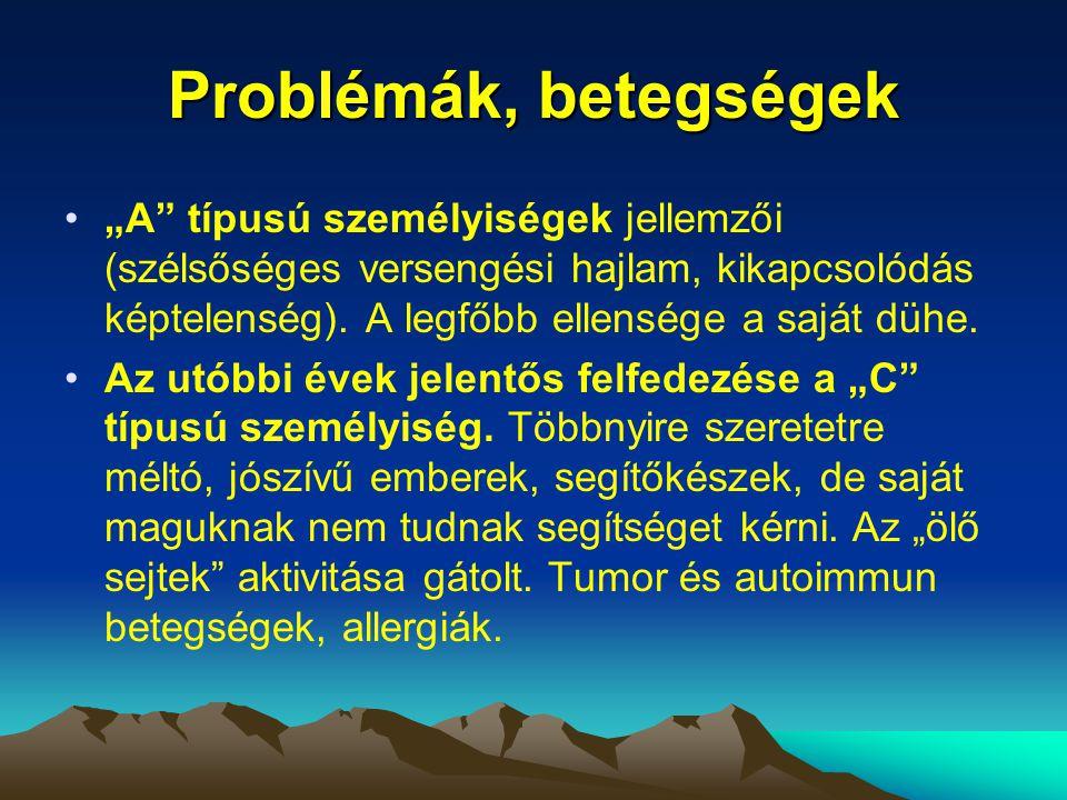"""Problémák, betegségek """"A"""" típusú személyiségek jellemzői (szélsőséges versengési hajlam, kikapcsolódás képtelenség). A legfőbb ellensége a saját dühe."""