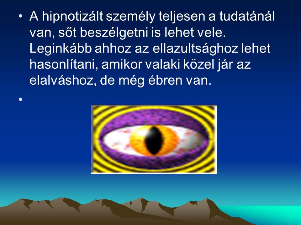 A hipnotizált személy teljesen a tudatánál van, sőt beszélgetni is lehet vele. Leginkább ahhoz az ellazultsághoz lehet hasonlítani, amikor valaki köze